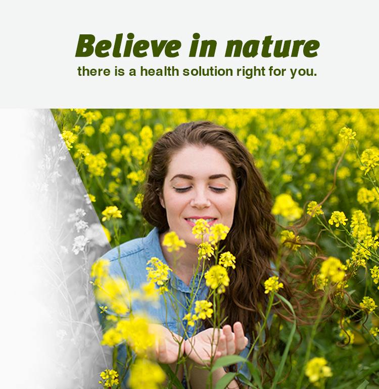 Believe in nature, there is a health solution right for you.